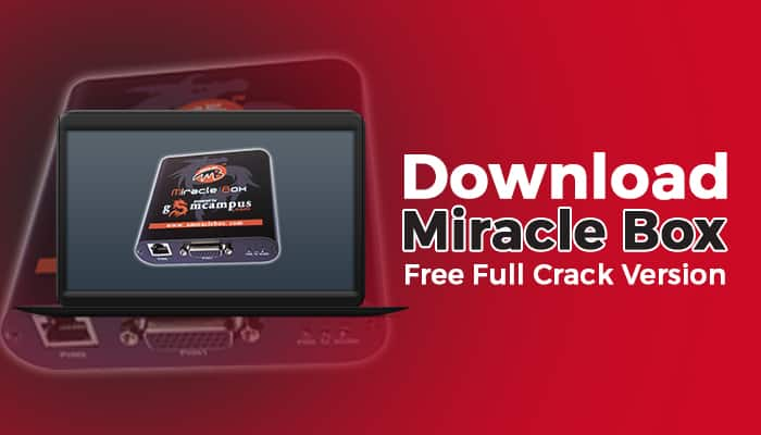 Miracle Box 2020 Crack With Setup Tool Free Version Full Download [Latest Copy]